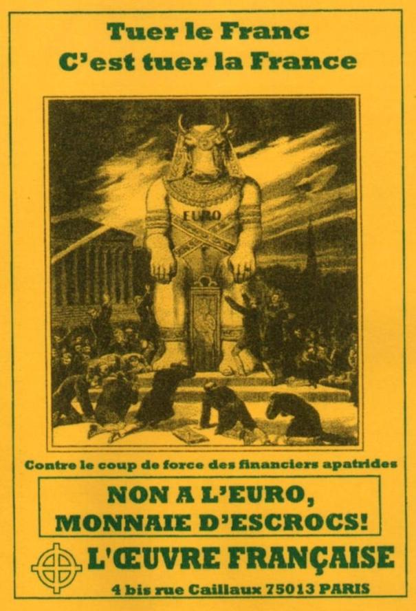 Tuer le franc, c'est tuer la France - Non à l'euro, monnaie d'escroc. Campagne de l' Œuvre française au début des années 2000 contre la destruction du franc par les immondialistes.