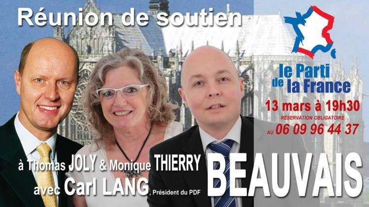 Vendredi 13 mars à 19h30 à Beauvais se déroulera une réunion de soutien aux candidats du Parti de la France sur le canton de Beauvais 2, Thomas Joly et Monique Thierry avec Carl Lang. Réservation obligatoire au 06.09.96.44.37 ou thomasjoly60@yahoo.fr