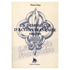 un-demi-siecle-d-action-francaise-pierre-pujo